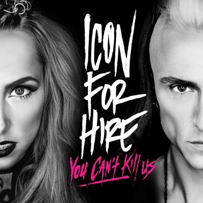 Icon For Hire - You Can't Kill Us (2016)