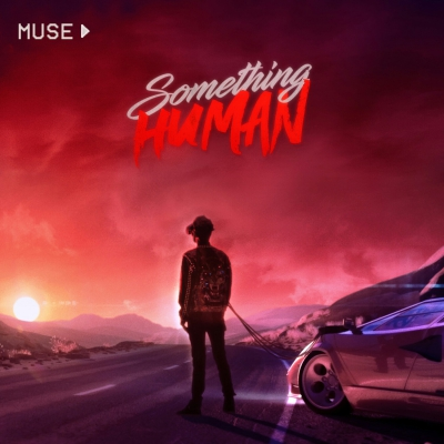 Muse - Something Human [Single+Clip] (2018)