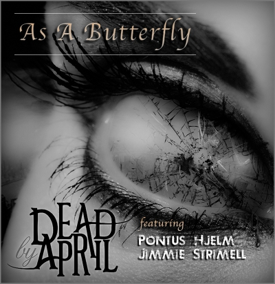 Dead by April - As A Butterfly (feat. Strimell & Hjelm) (2019)