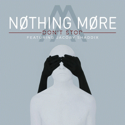Nothing More - Don't Stop (Alternate Versions) (2017)