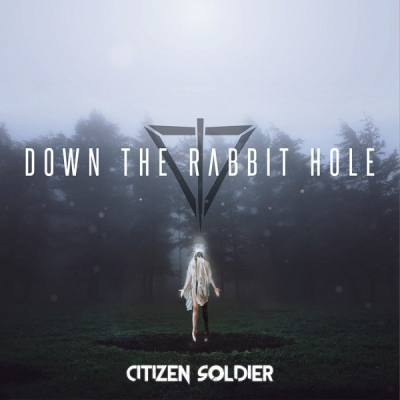 Citizen Soldier - Down the Rabbit Hole (2020)