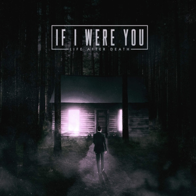 If I Were You - Life After Death (2016)