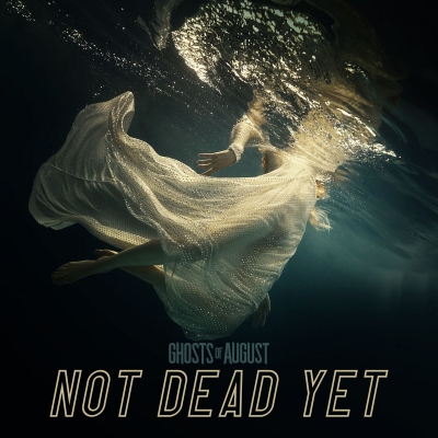 Ghosts of August - Not Dead Yet (Single) (2020)