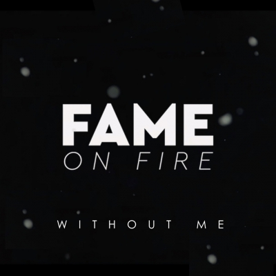 Fame On Fire - Without Me (Halsey ft. Juice WRLD Cover) [Single] (2019)