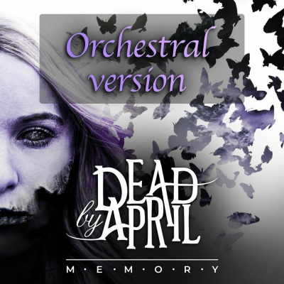 Dead by April - Memory [Orchestral Version] (2020)