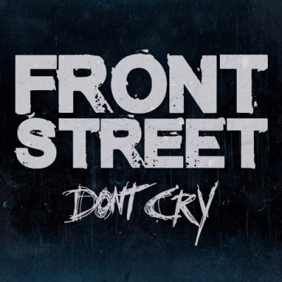 Frontstreet - Don't Cry [Single] (2017)