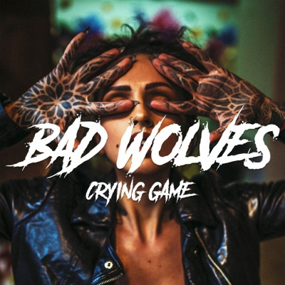 Bad Wolves - Crying Game [Single] (2019)