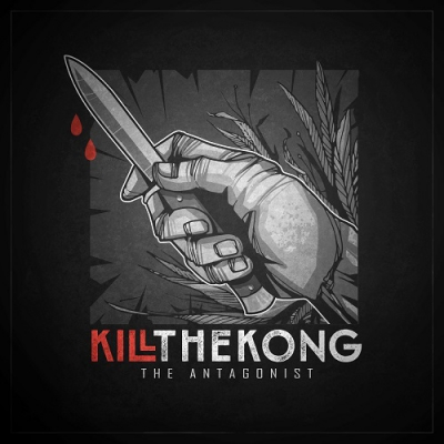 Kill The Kong - The Antagonist (Single) (2017)