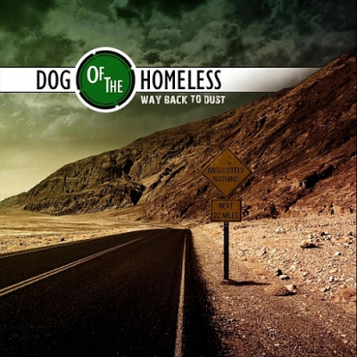 Dog of the Homeless – Way Back to Dust (2018)