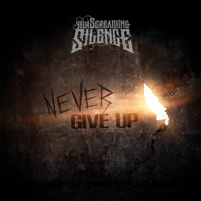 Your Screaming Silence - Never Give Up [Single] (2018)
