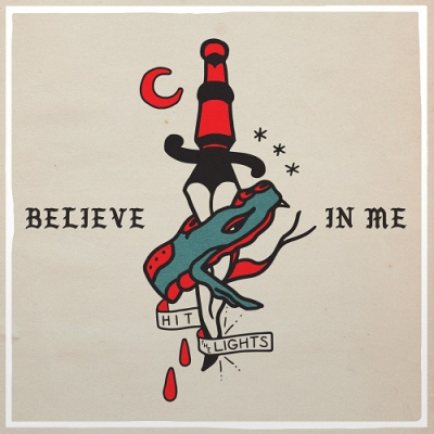 Hit The Lights - Believe in Me (Single) (2017)