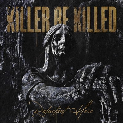 Killer Be Killed - Reluctant Hero (2020)