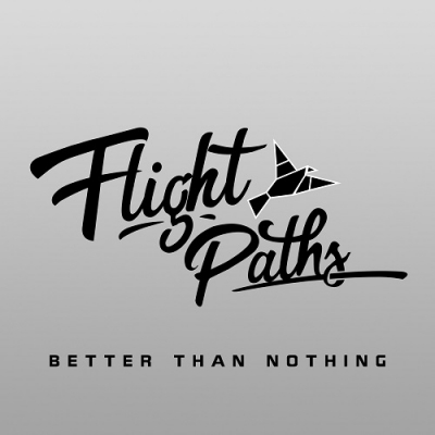 Flight Paths - Better Than Nothing (Singles) (2017)