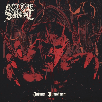 Get The Shot - Infinite Punishment (2017)
