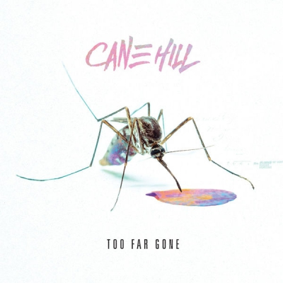 Cane Hill - Too Far Gone (2018) [128 kbps]