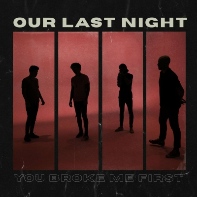 Our Last Night - You broke me first (Tate McRae cover) (2021)