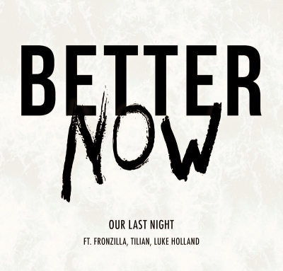 Our Last Night - Better Now (Post Malone Cover) [New Track] (2018)