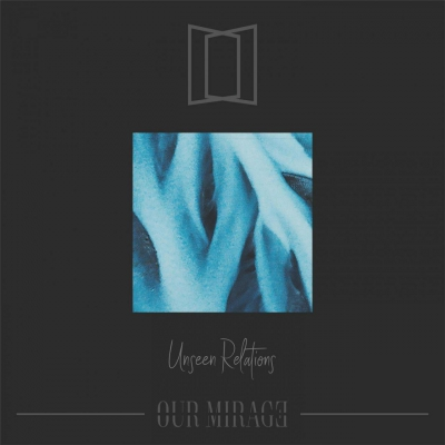 Our Mirage - Unseen [Single] (2019)