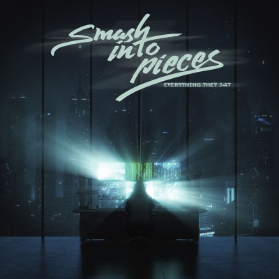 Smash Into Pieces - Everything They S4Y [Single] (2020)