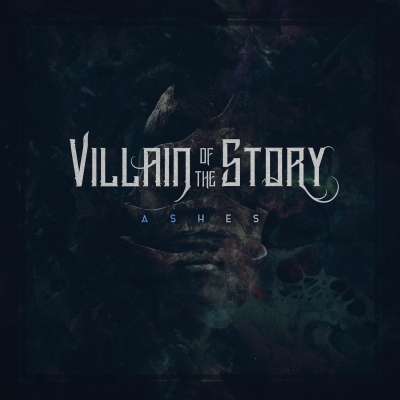 Villain Of The Story - Ashes (2018)