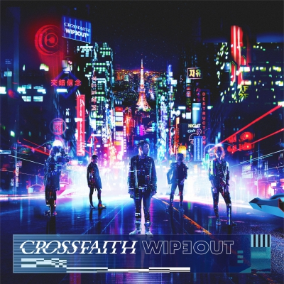 Crossfaith - Wipeout (Deluxe Edition) [EP] (2018)