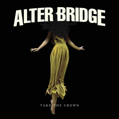 Alter Bridge - Take The Crown [Single] (2019)