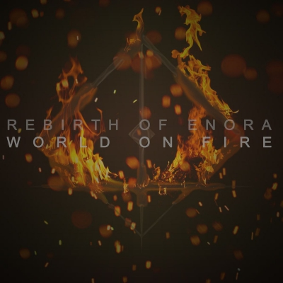 Rebirth of Enora - World On Fire [Single] (2018)