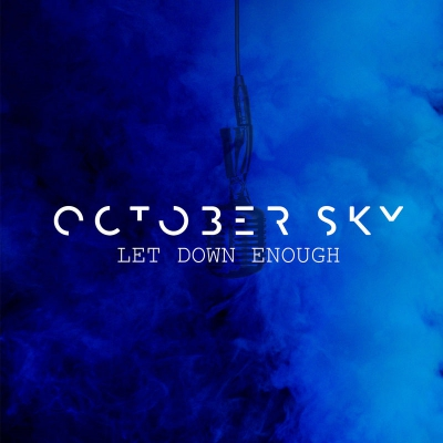 October Sky - Let Down Enough (Single) (2019)