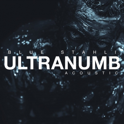 Blue Stahli - ULTRAnumb [Acoustic] (2018)