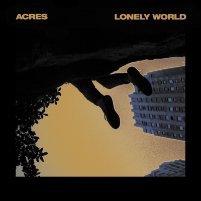 Acres - Lonely World [New track] (2019)