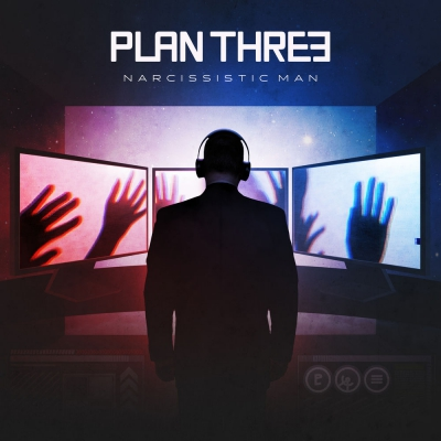 Plan Three - Narcissistic Man [Single] (2019)