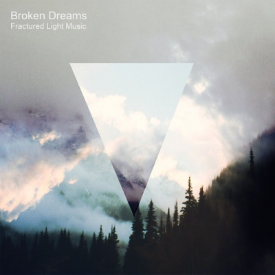 Fractured Light Music - Broken Dreams (2017)