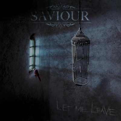 Saviour - Let Me Leave (2017)
