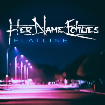 Her Name Echoes - Flatline (single) (2016)
