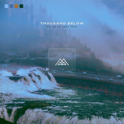Thousand Below - Let Go Of Your Love (2020)