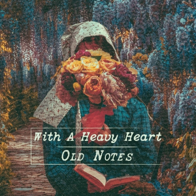 Old Notes - With a Heavy Heart (2018)