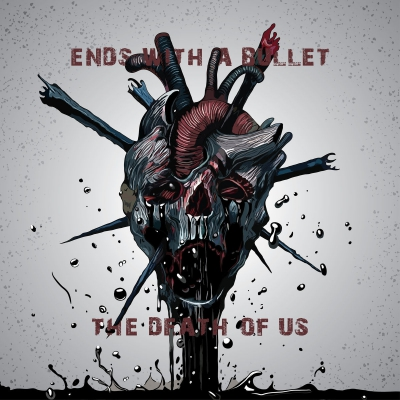 Ends With A Bullet - The Death of Us [Single] (2019)