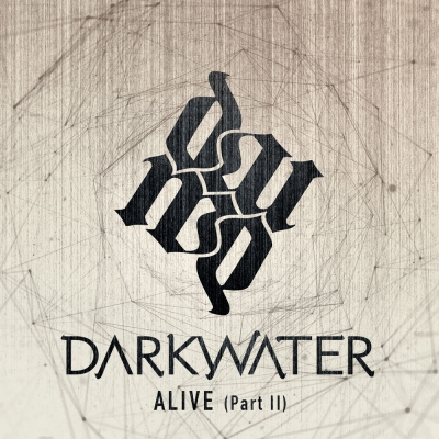 Darkwater - Alive (Pt. II) [Single] (2019)