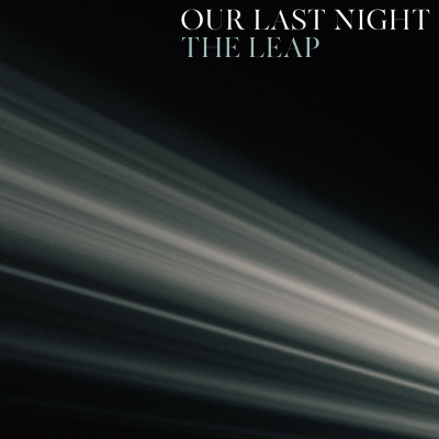 Our Last Night - The Leap [Single] (2019)