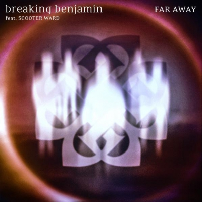 Breaking Benjamin - Far Away (feat. Scooter Ward) [Single] (2019)