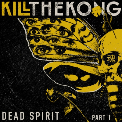 Kill the Kong - Dead Spirit, Pt. 1 [EP] (2020)