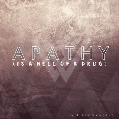 Written by Wolves - Apathy (Is a Hell of a Drug) (Single) (2017)
