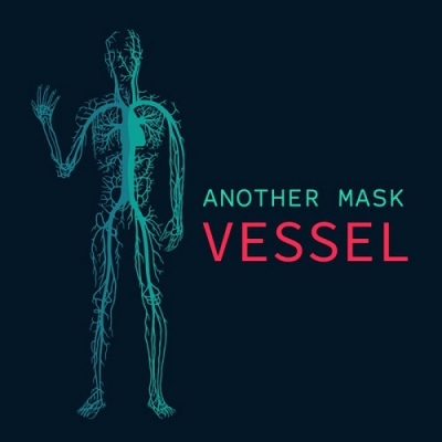 Another Mask - Vessel (Single) (2017)