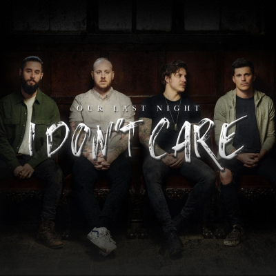 Our Last Night - I Don't Care (Ed Sheeran & Justin Bieber Cover) (Single) (2019)