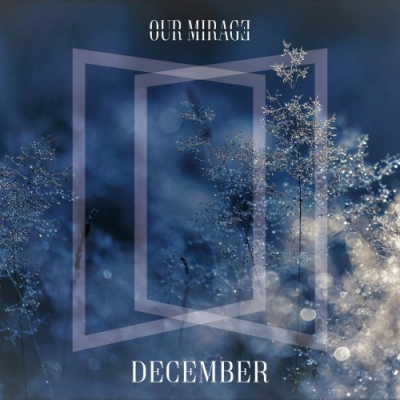 Our Mirage - December [Single] (2017)