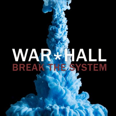 War*Hall - Break The System (2018)