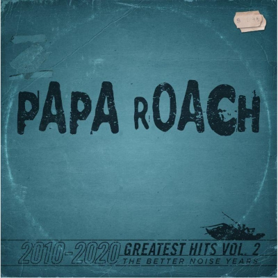 Papa Roach - Greatest Hits Vol.2 The Better Noise Years (2021)