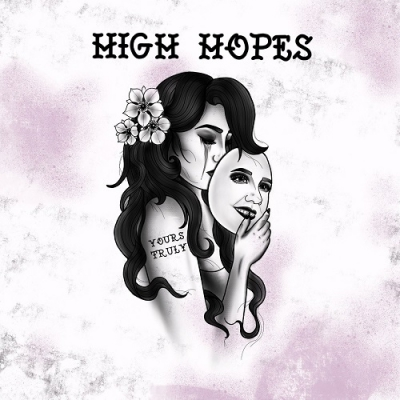 Yours Truly - High Hopes (Single) (2018)