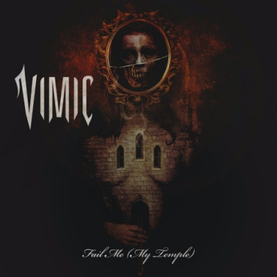 VIMIC - Fail Me (My Temple) (Single) (2017)