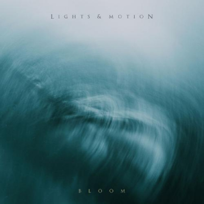 Lights & Motion - Bloom (EP) (2018)